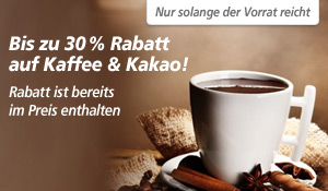 30 % auf Kaffee &amp; Kakao