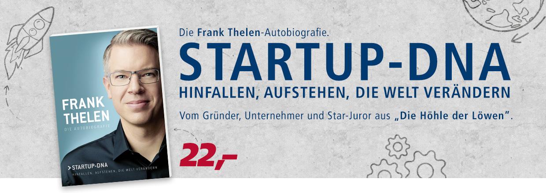 Die Frank Thelen Autobiagrafie - STARTUP DNA, hinfallen, aufstehen, die Welt verändern